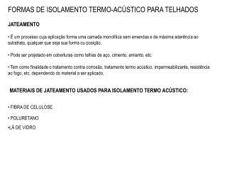 FORMAS DE ISOLAMENTO TERMO-ACÚSTICO PARA TELHADOS JATEAMENTO