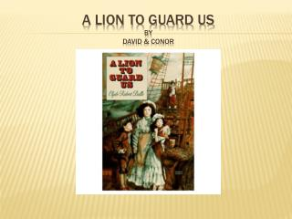 A Lion To Guard Us  by  david  &  conor