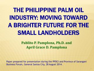 THE PHILIPPINE PALM OIL INDUSTRY: MOVING TOWARD A BRIGHTER FUTURE FOR THE SMALL LANDHOLDERS