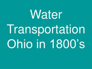Water Transportation Ohio in 1800's