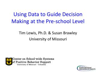 Using Data to Guide Decision Making at the Pre-school Level