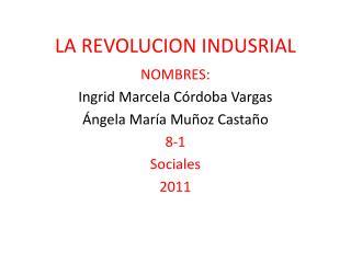 LA REVOLUCION INDUSRIAL