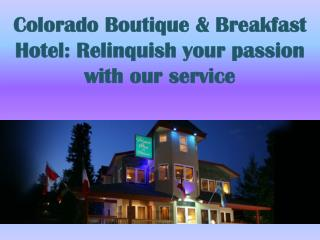 Colorado Boutique & Breakfast Hotel
