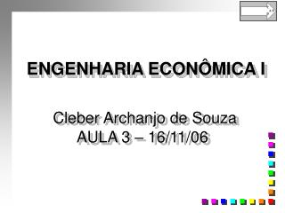 Cleber Archanjo de Souza AULA 3 – 16/11/06