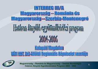 INTERREG III/A                     Magyarorsz�g � Rom�nia �s