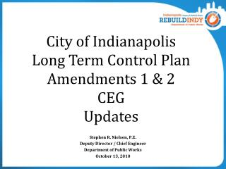City of Indianapolis Long Term Control Plan Amendments 1  2 CEG Updates