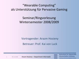 �Wearable Computing� als Unterst�tzung f�r  Pervasive Gaming Seminar/ Ringvorlesung