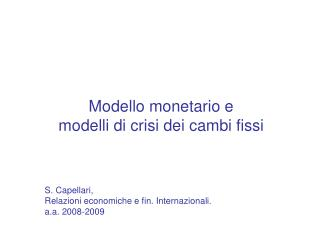 Modello monetario e  modelli di crisi dei cambi fissi