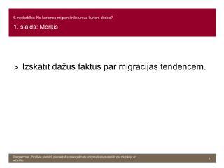 6. nodarbība: No kurienes migranti nāk un uz kurieni dodas? 1. slaids: Mērķis