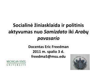 Socialinė žiniasklaida ir politinis aktyvumas nuo  Samizdato  iki  Arabų pavasario