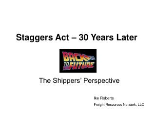 Staggers Act � 30 Years Later