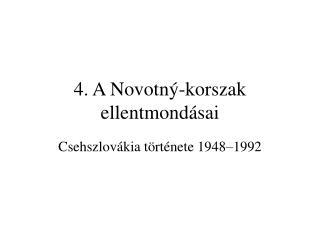 4. A Novotný-korszak ellentmondásai