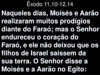 Êxodo 11,10-12.14