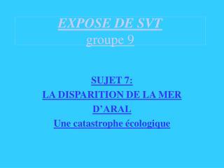 EXPOSE DE SVT groupe 9