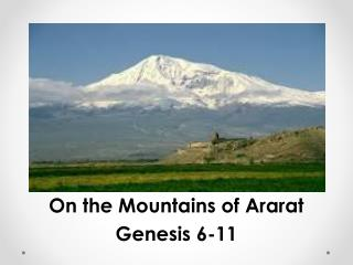 On the Mountains of Ararat Genesis 6-11