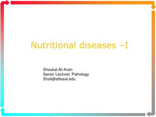 Nutritional diseases –I