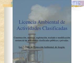 Licencia Ambiental de Actividades Clasificadas
