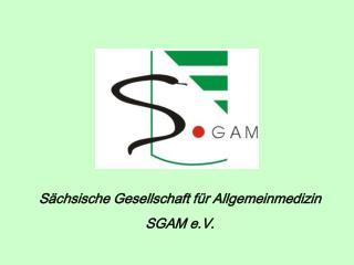 Sächsische Gesellschaft für Allgemeinmedizin SGAM e.V.
