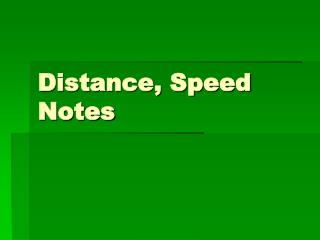 Distance, Speed Notes