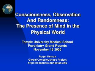 Consciousness, Observation  And Randomness:  The Presence of Mind in the Physical World