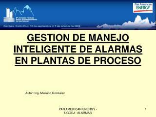 GESTION DE MANEJO INTELIGENTE DE ALARMAS EN PLANTAS DE PROCESO