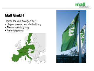 Mall GmbH  Hersteller von Anlagen zur   Regenwasserbewirtschaftung  Abwasserreinigung  Pelletlagerung