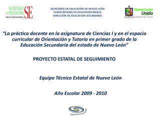 Equipo Técnico Estatal de Nuevo León Año Escolar 2009 - 2010
