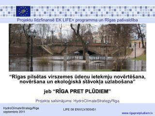 P rojektu līdzfinansē EK LIFE+ programma un Rīgas pašvaldība