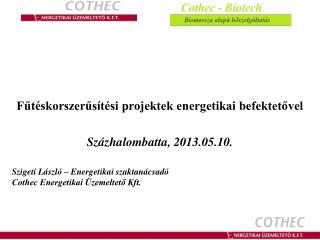 Fűtéskorszerűsítési projektek energetikai befektetővel Százhalombatta, 2013.05.10.