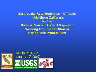 "Earthquake Rate Models on ""A"" faults In Northern California for the"