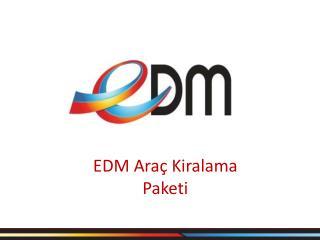 EDM Araç Kiralama Paketi