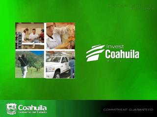 10 reasons to invest in COAHUILA