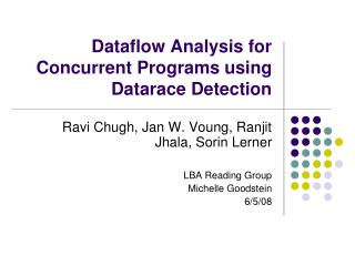 Dataflow Analysis for Concurrent Programs using Datarace Detection