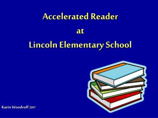 Accelerated Reader at  Lincoln Elementary School
