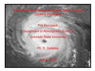 Developments in Seasonal Atlantic Basin Tropical Cyclone Prediction Phil Klotzbach