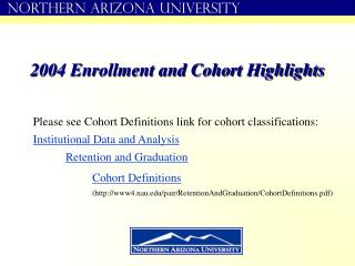 2004 Enrollment and Cohort Highlights
