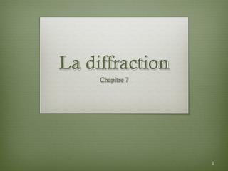 La diffraction