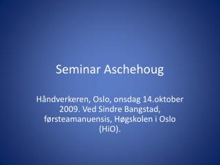 Seminar Aschehoug