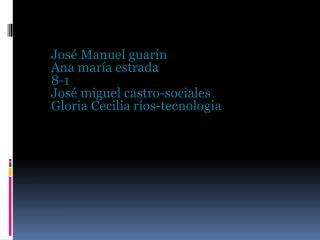 José Manuel guarín Ana maría estrada  8-1 José miguel castro-sociales