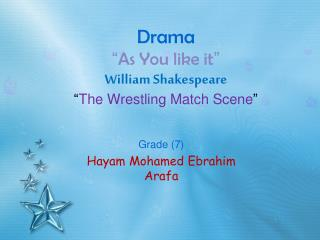 "Drama "" As You like it "" William Shakespeare "" The Wrestling Match Scene """