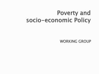 Poverty and  socio-economic Policy