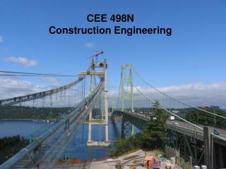 CEE 498N Construction Engineering