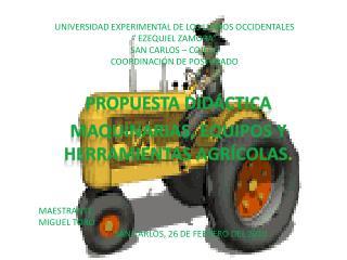 PROPUESTA DIDÁCTICA MAQUINARIAS, EQUIPOS Y HERRAMIENTAS AGRÍCOLAS .
