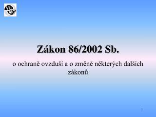 Zákon 86/2002 Sb.