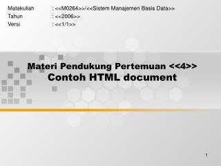 Materi Pendukung Pertemuan <<4>> Contoh HTML document