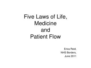 Five Laws of Life, Medicine and  Patient Flow