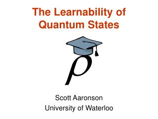 The Learnability of Quantum States
