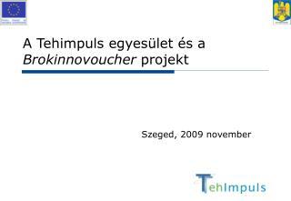 A  Tehimpuls egyes ület és a Brokinnovoucher  projekt