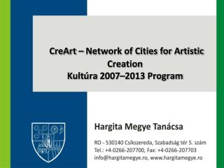 CreArt  – Network of Cities for Artistic Creation Kult úra  2 007–2013 Program