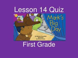 Lesson 14 Quiz